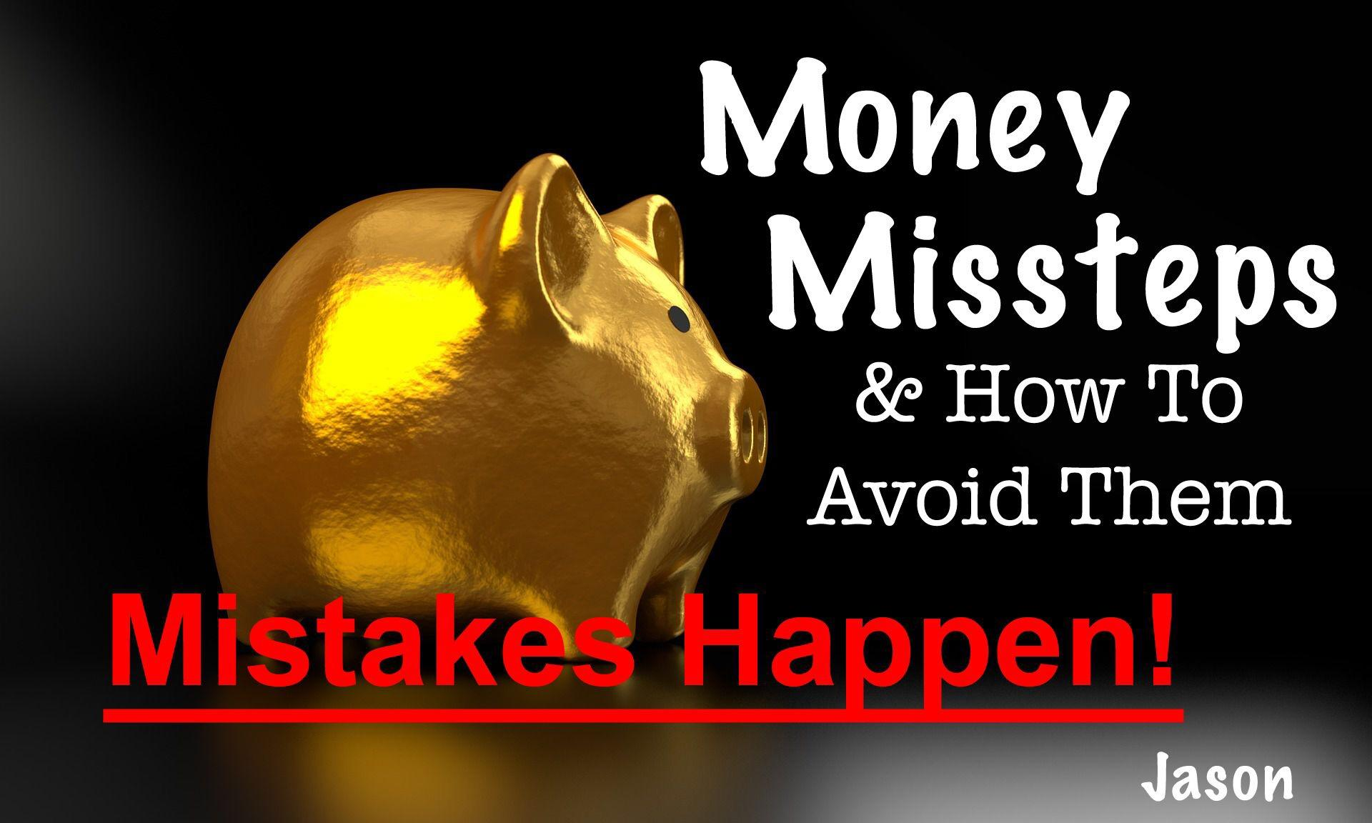 Money Missteps: Mistakes Happen Thumbnail