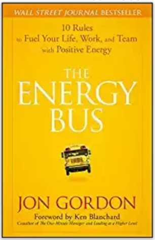 The Energy Bus- Jon Gordon