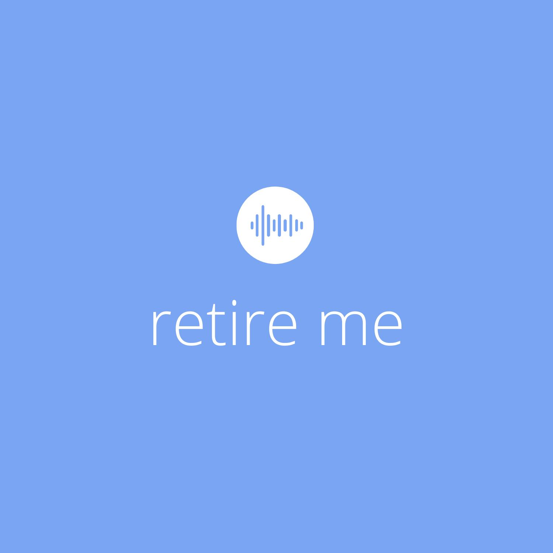 Retire Me - Episode 001 - Victory Lap Retirement Thumbnail