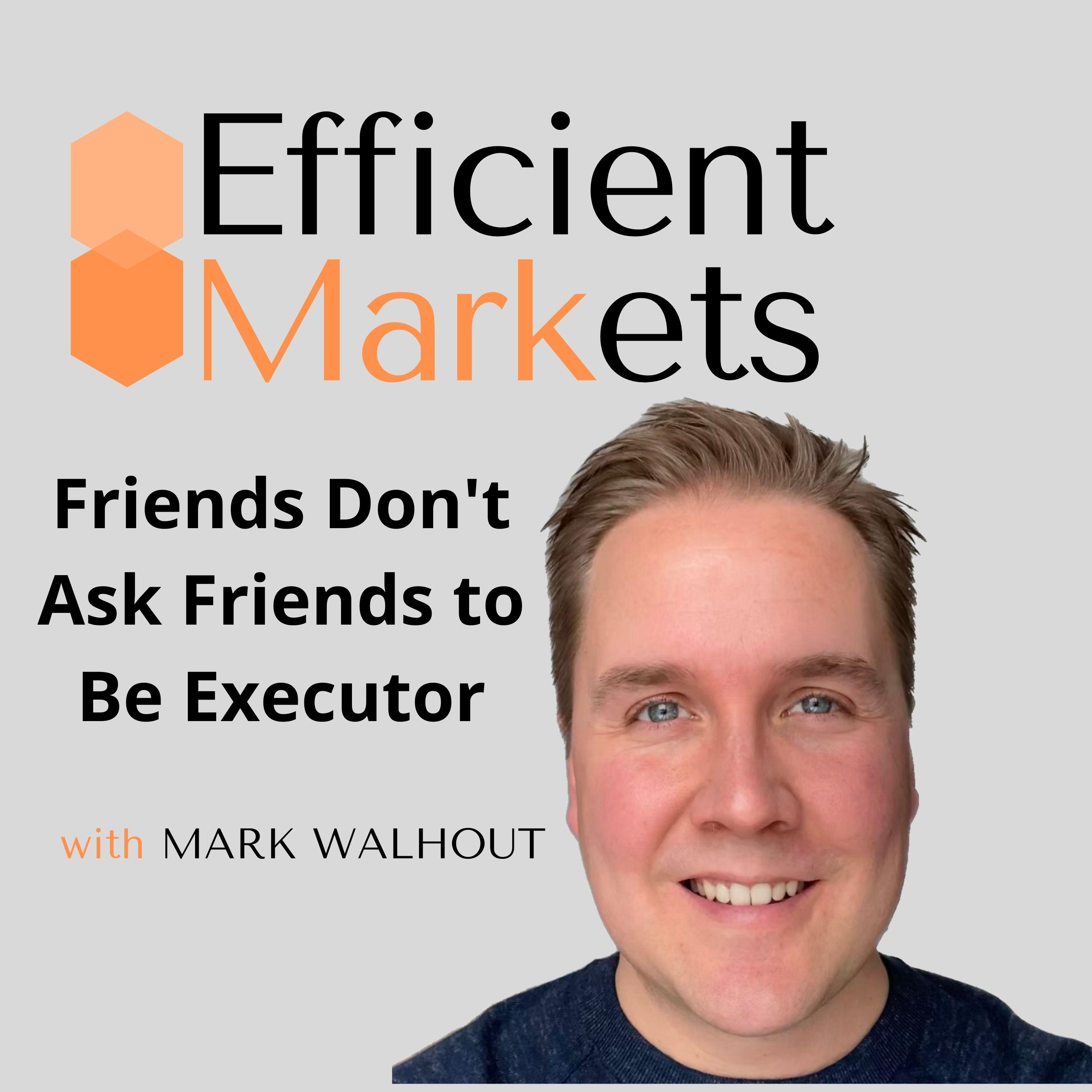 Friends Don't Ask Friends to Be Executor Thumbnail