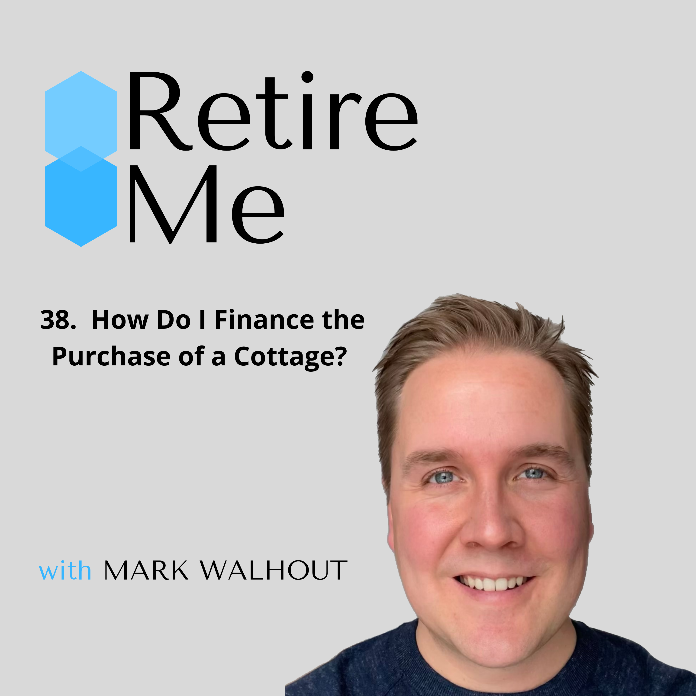 38.  How Do I Finance A Cottage? Thumbnail