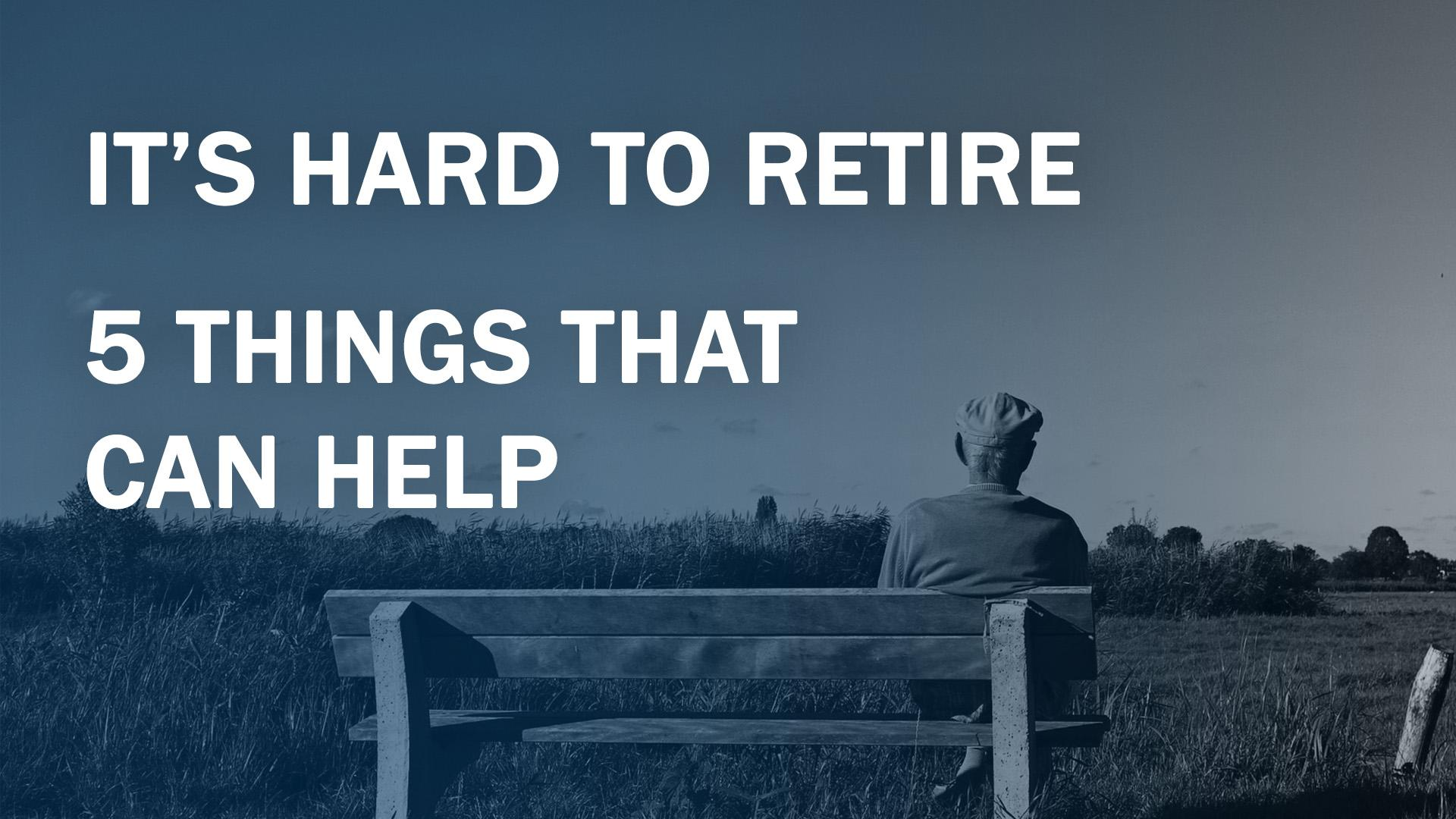 Retiring is Harder Than it Looks Thumbnail