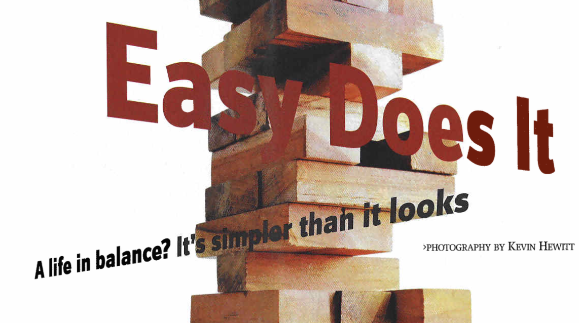 Easy Does It - A Life in Balance Magazine Article Thumbnail