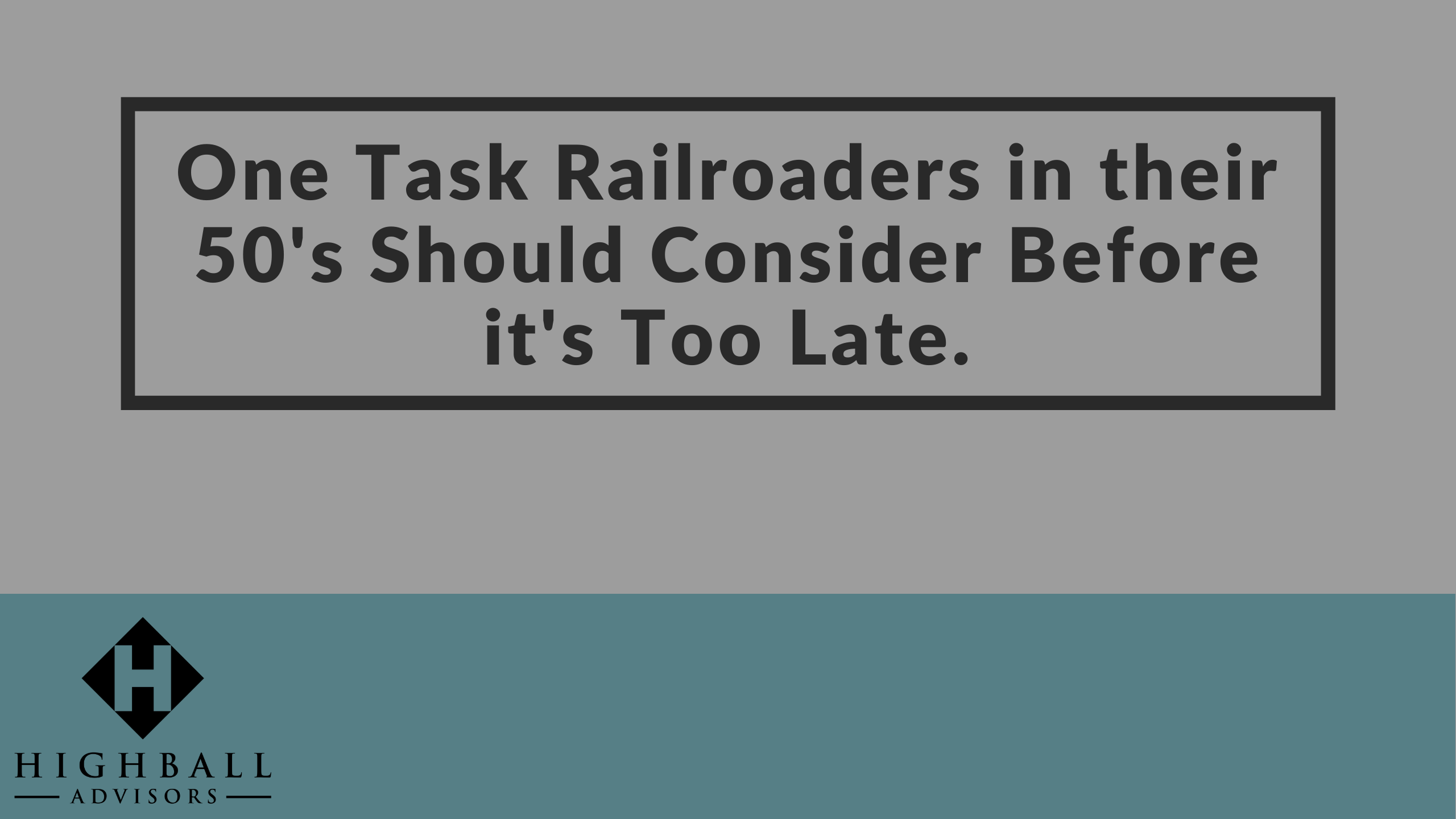 One Task Railroaders in their 50's Should Consider Before it's Too Late Thumbnail