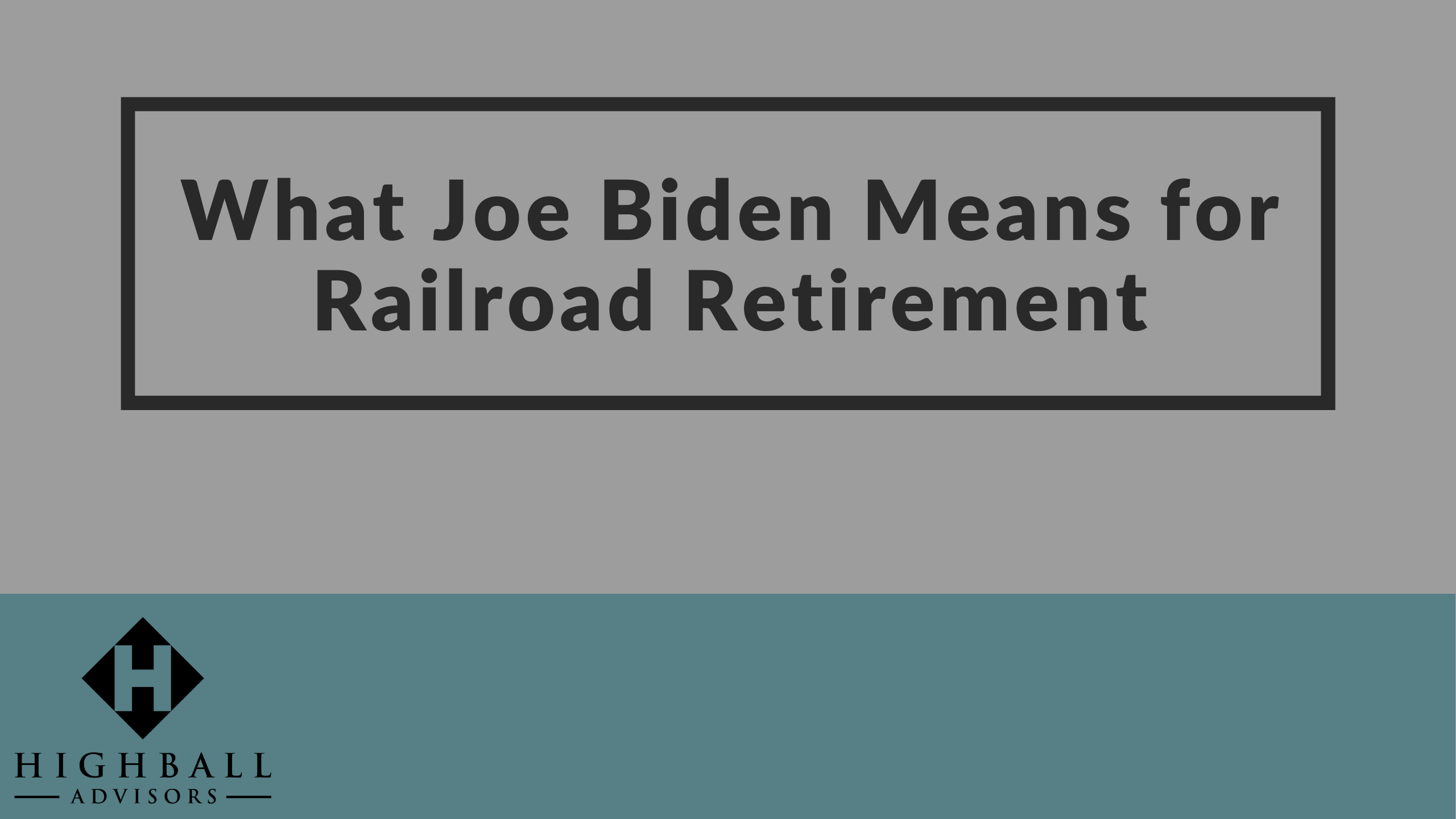 What Joe Biden Means for Railroad Retirement Thumbnail