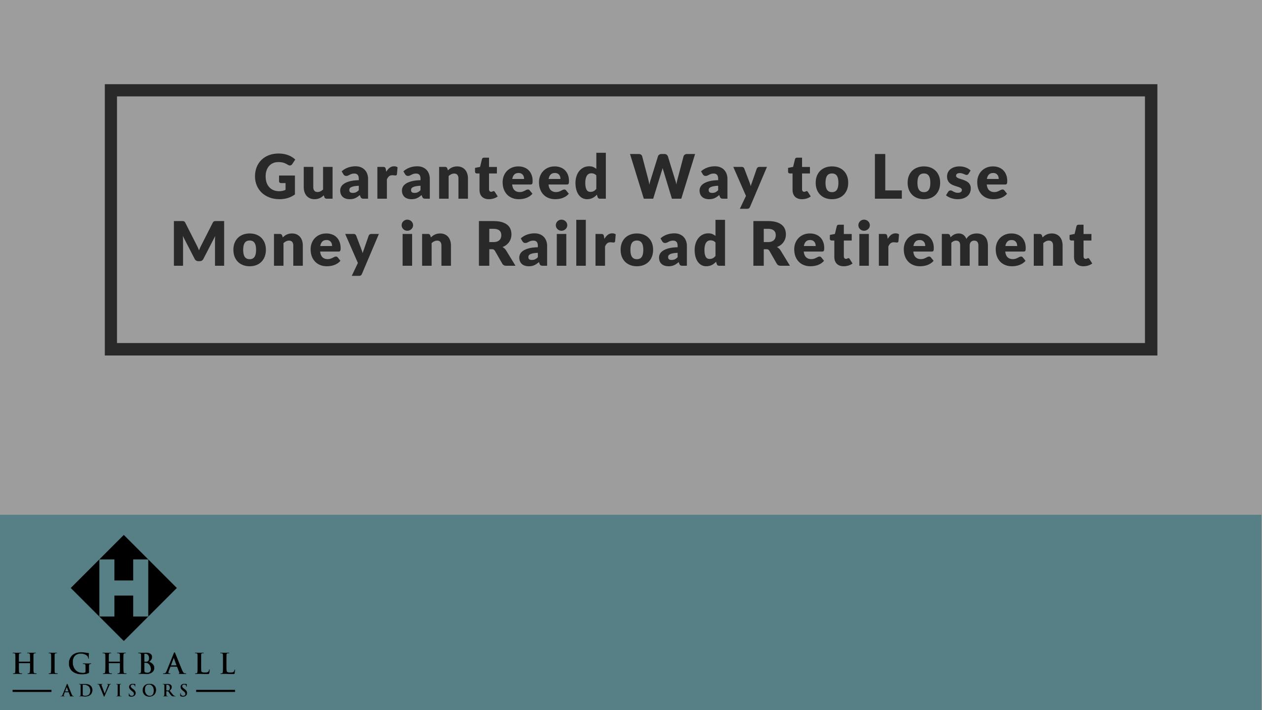 Guaranteed Way to Lose Money in Railroad Retirement Thumbnail