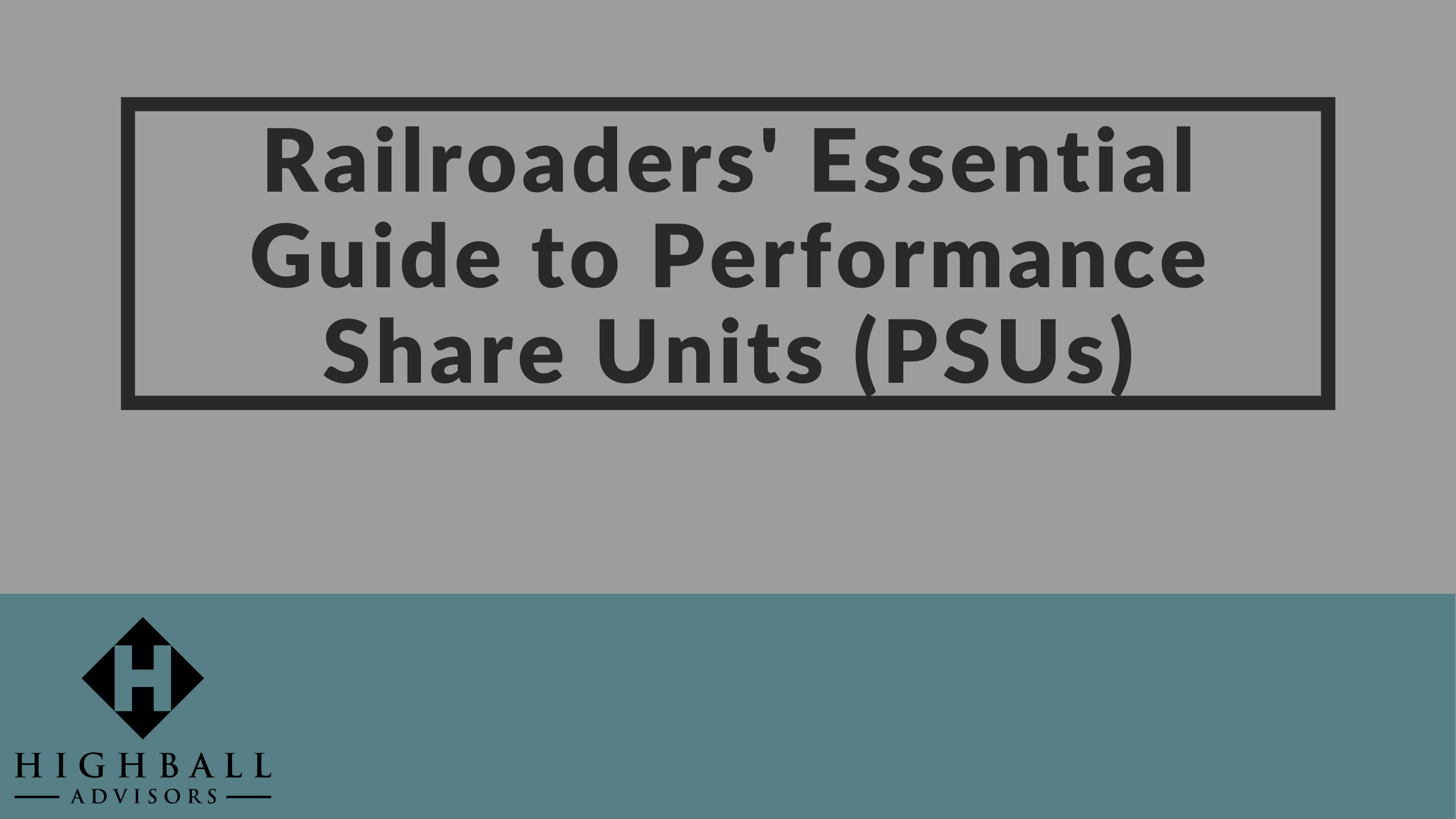VIDEO: Railroaders' Essential Guide to Performance Share Units (PSUs) Thumbnail