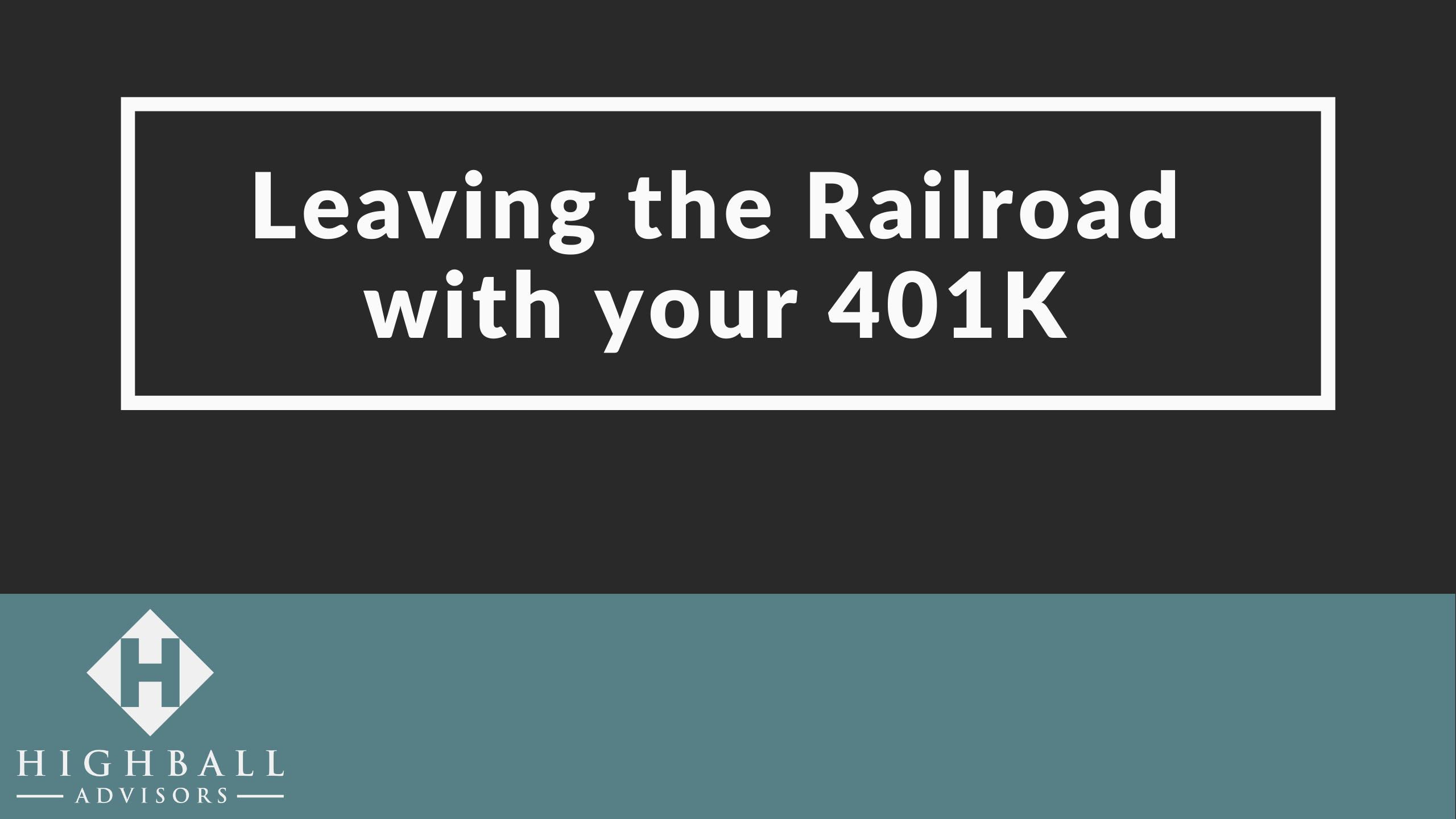 VIDEO: Leaving the Railroad with your 401k Thumbnail