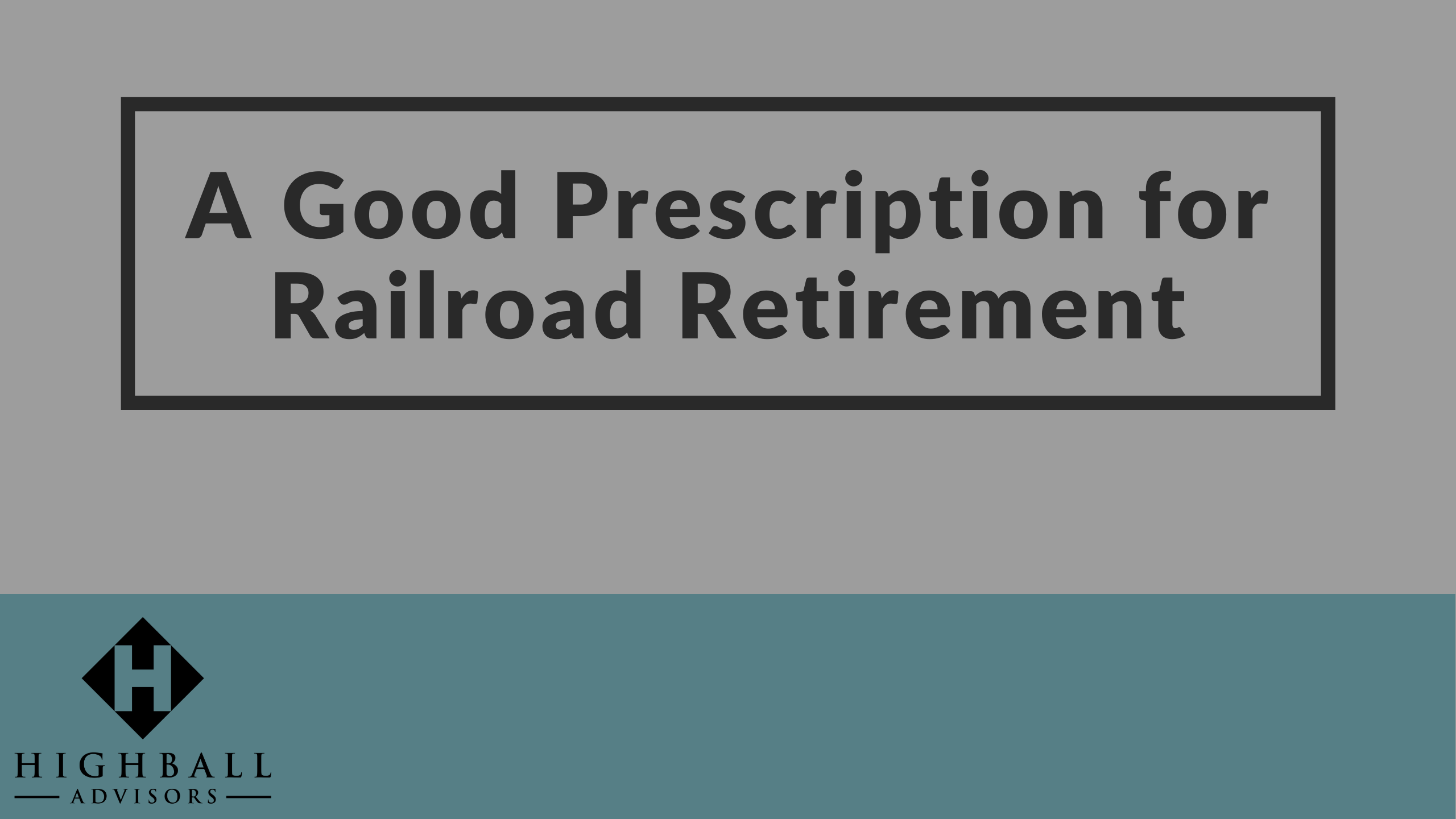 A Good Prescription for Railroad Retirement Thumbnail