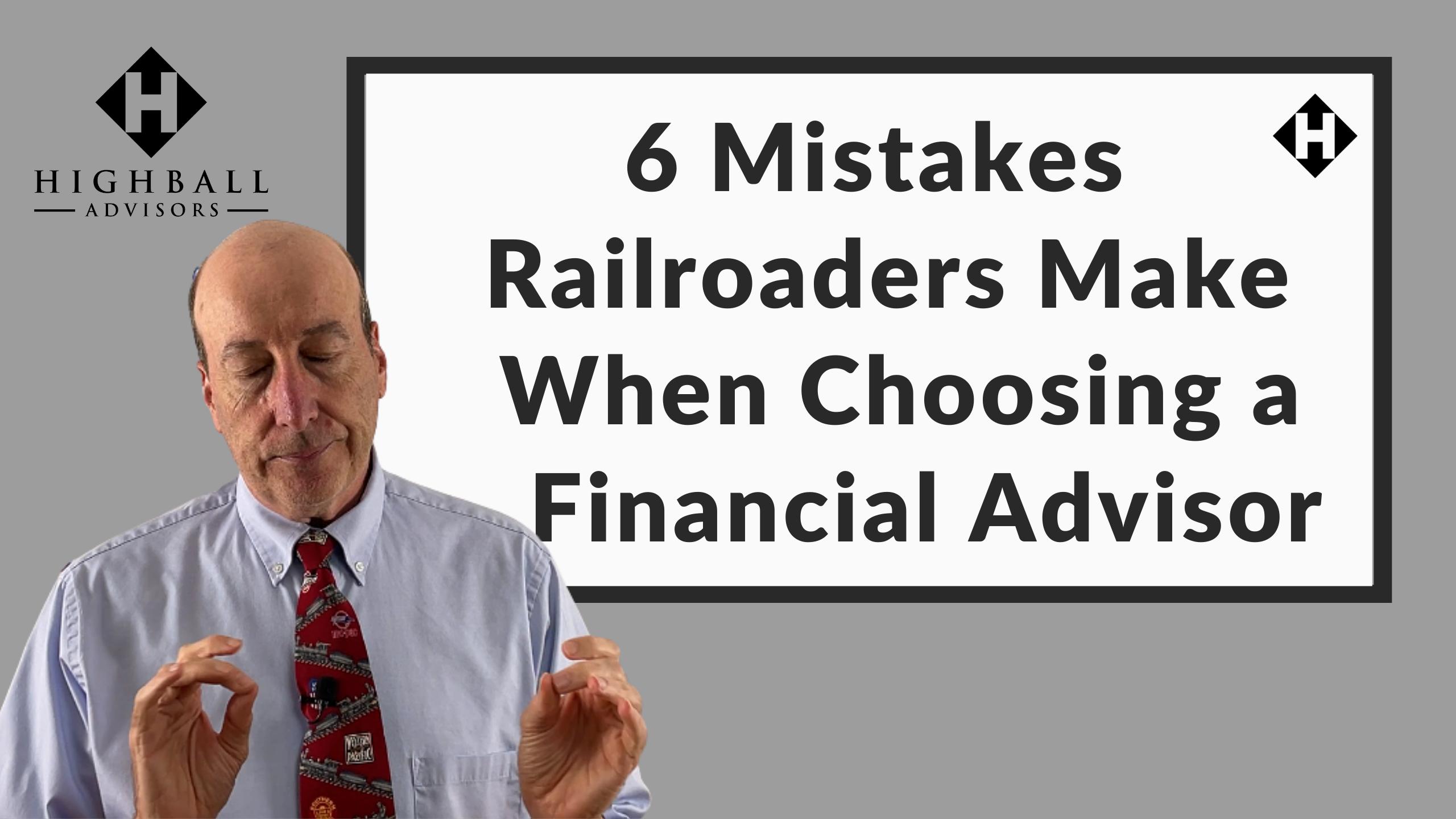 6 Mistakes Railroaders Make When Choosing a Financial Advisors Thumbnail