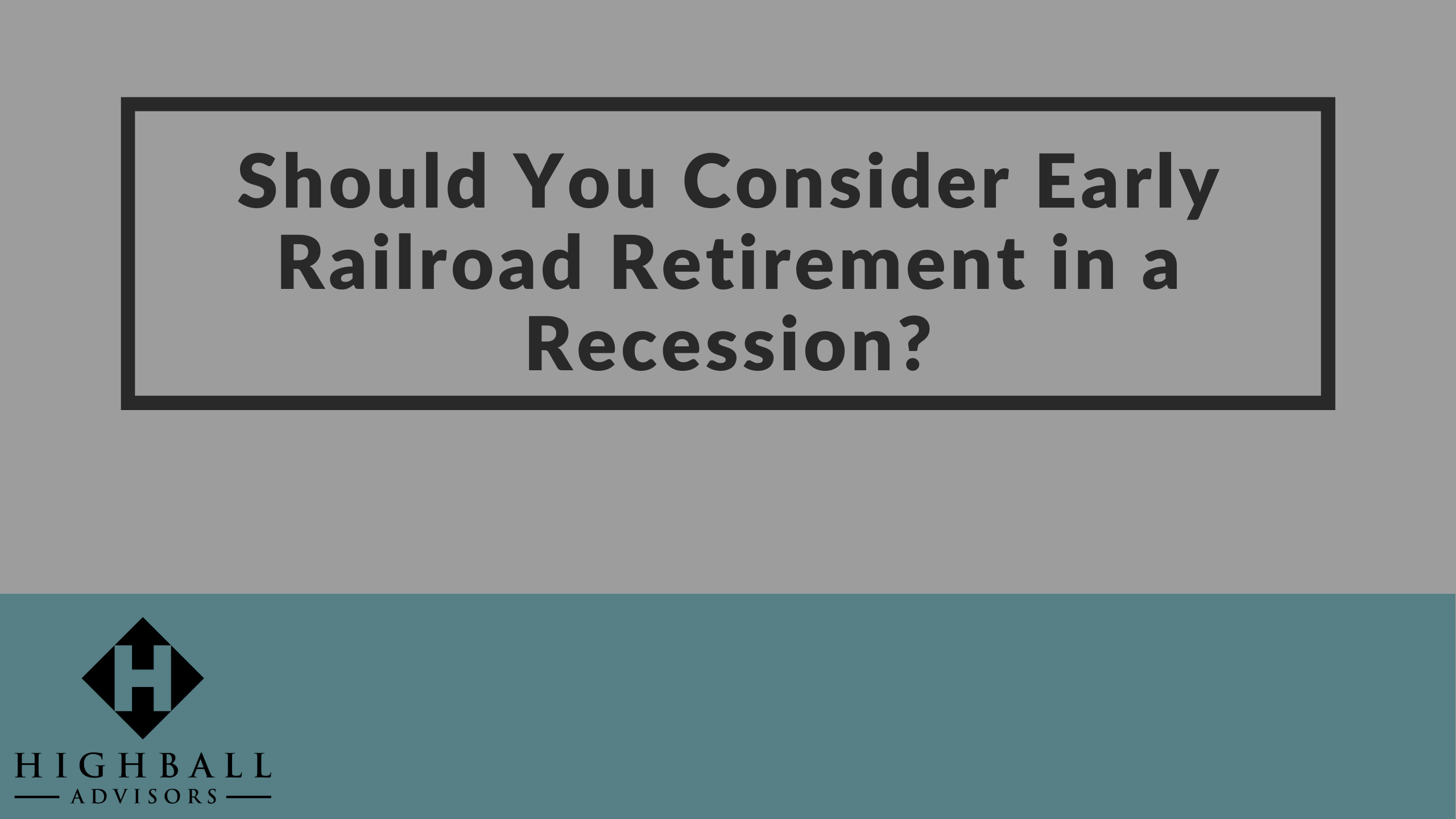 Should You Consider Early Railroad Retirement in a Recession? Thumbnail