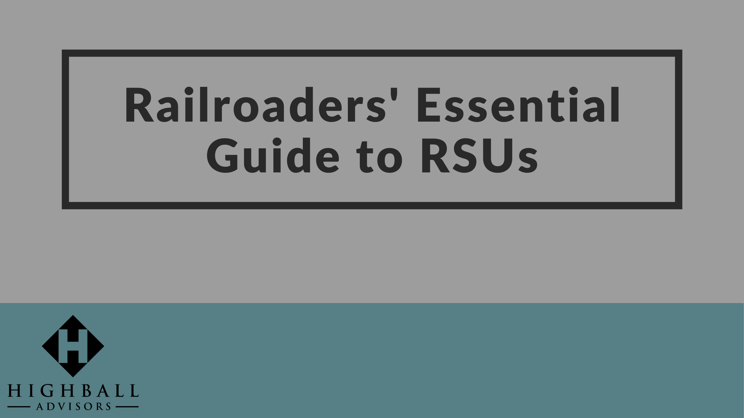 VIDEO: Railroaders' Essential Guide to RSUs Thumbnail