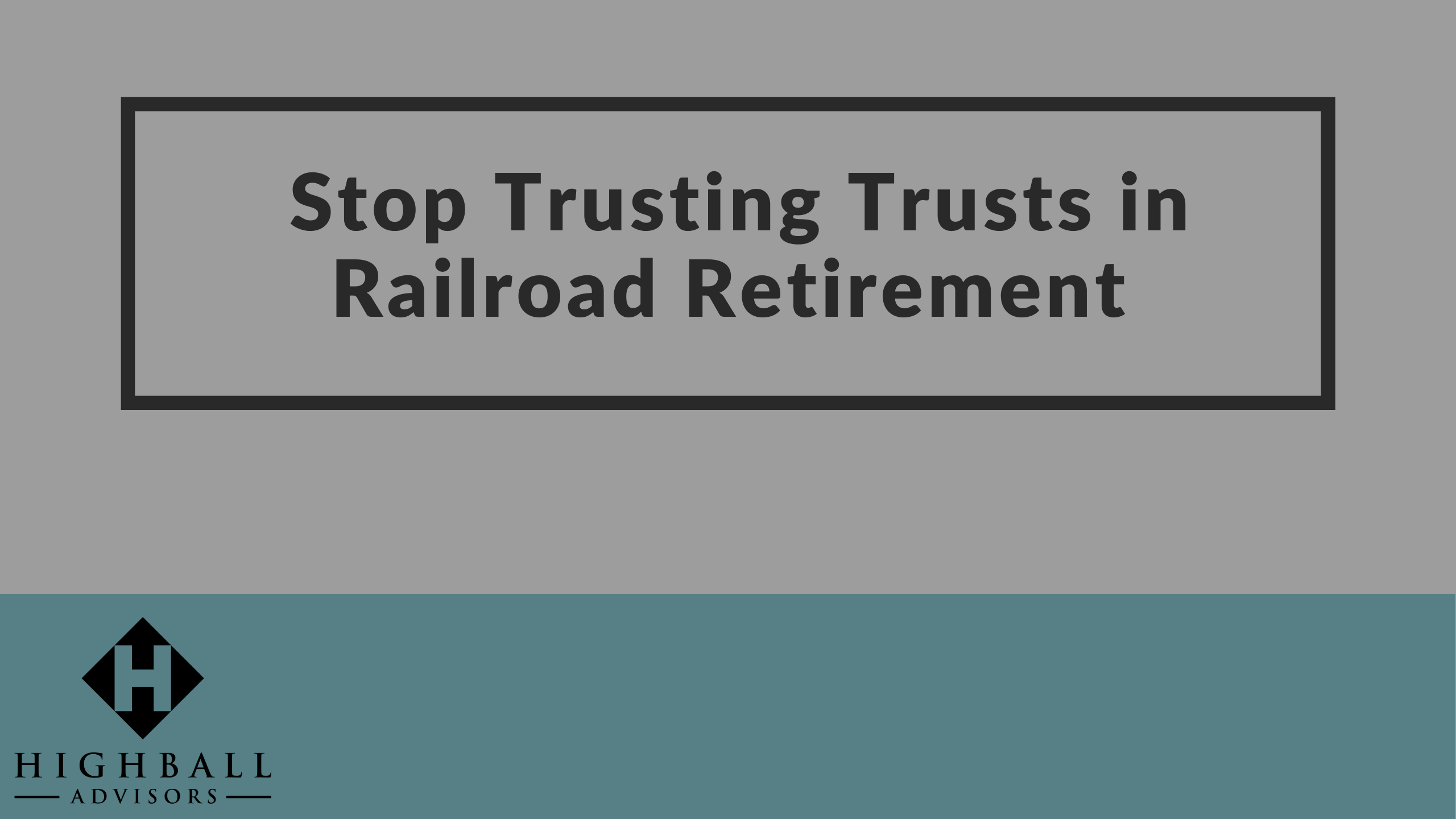 Stop Trusting Trusts in Railroad Retirement Thumbnail