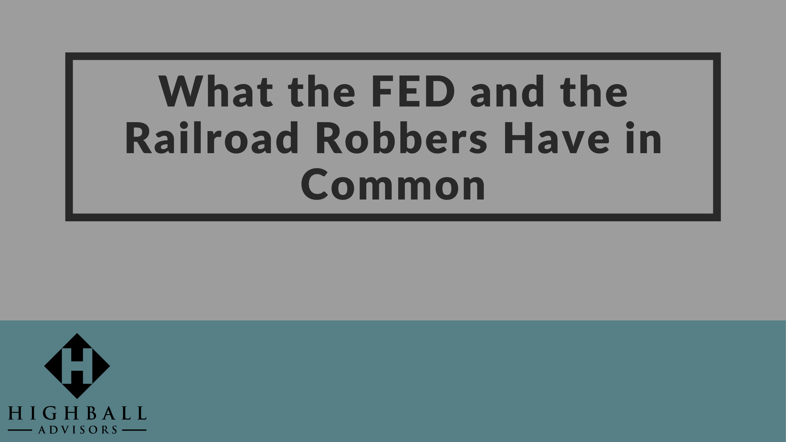 VIDEO: What the FED and the Railroad Robbers Have in Common Thumbnail