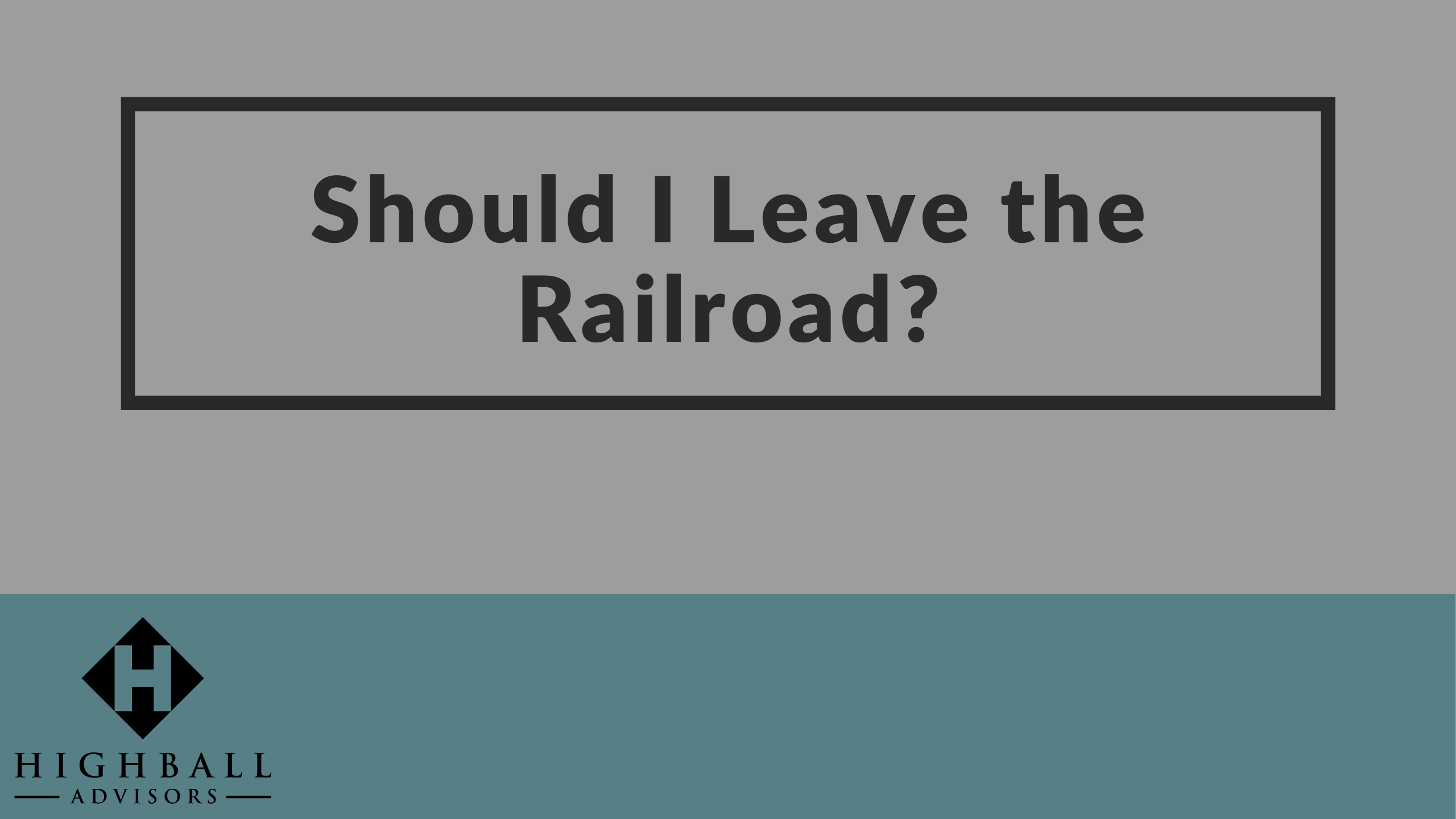 VIDEO: Should I Leave the Railroad? Thumbnail