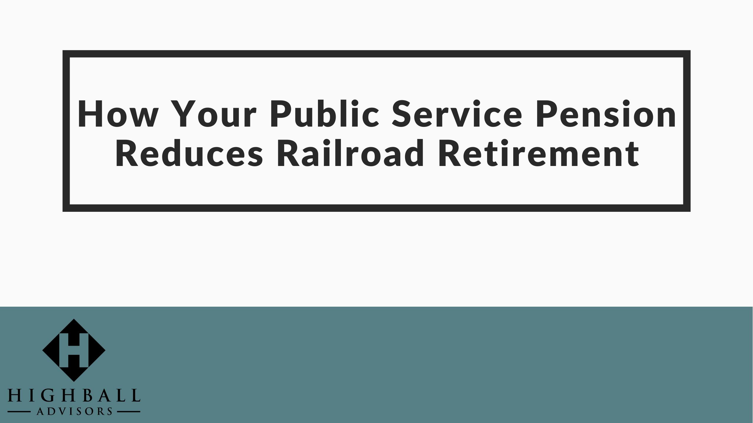 How Your Public Service Pension Reduces Railroad Retirement Thumbnail