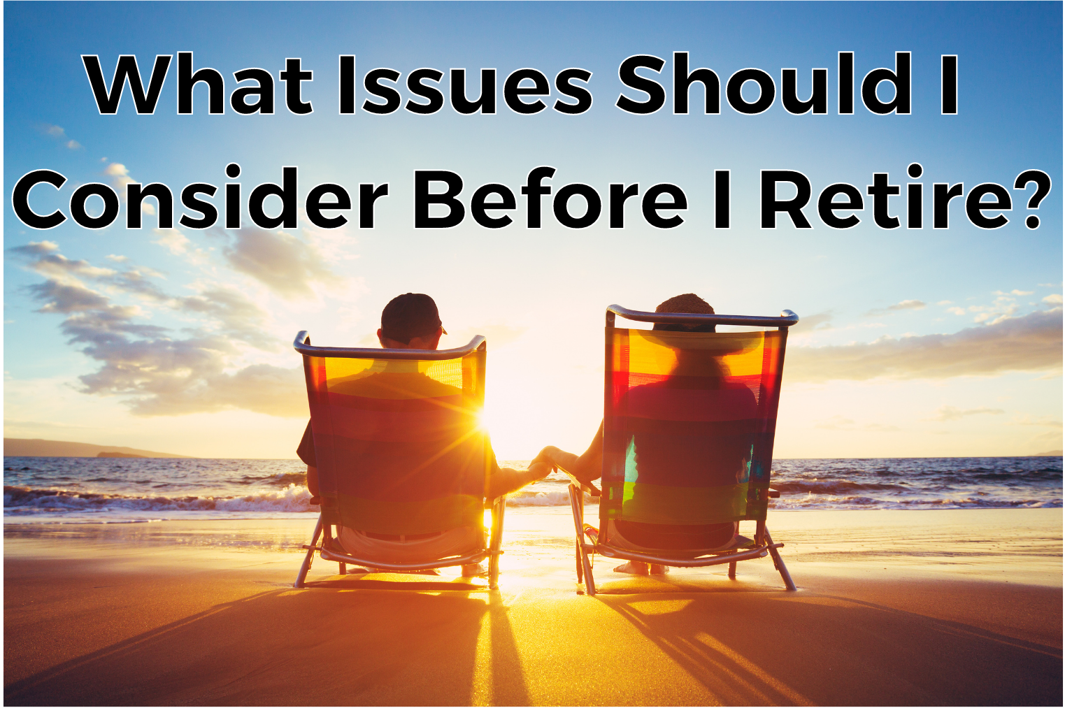 Checklist for Issues to consider before retiring