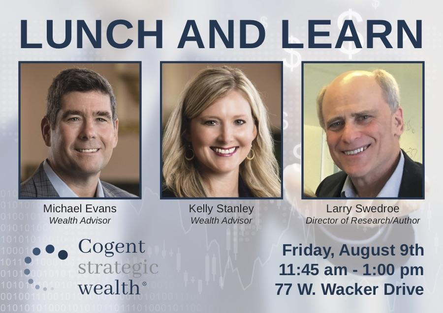 August 9, 2019: Lunch & Learn with the Cogent Team and Larry Swedroe Thumbnail