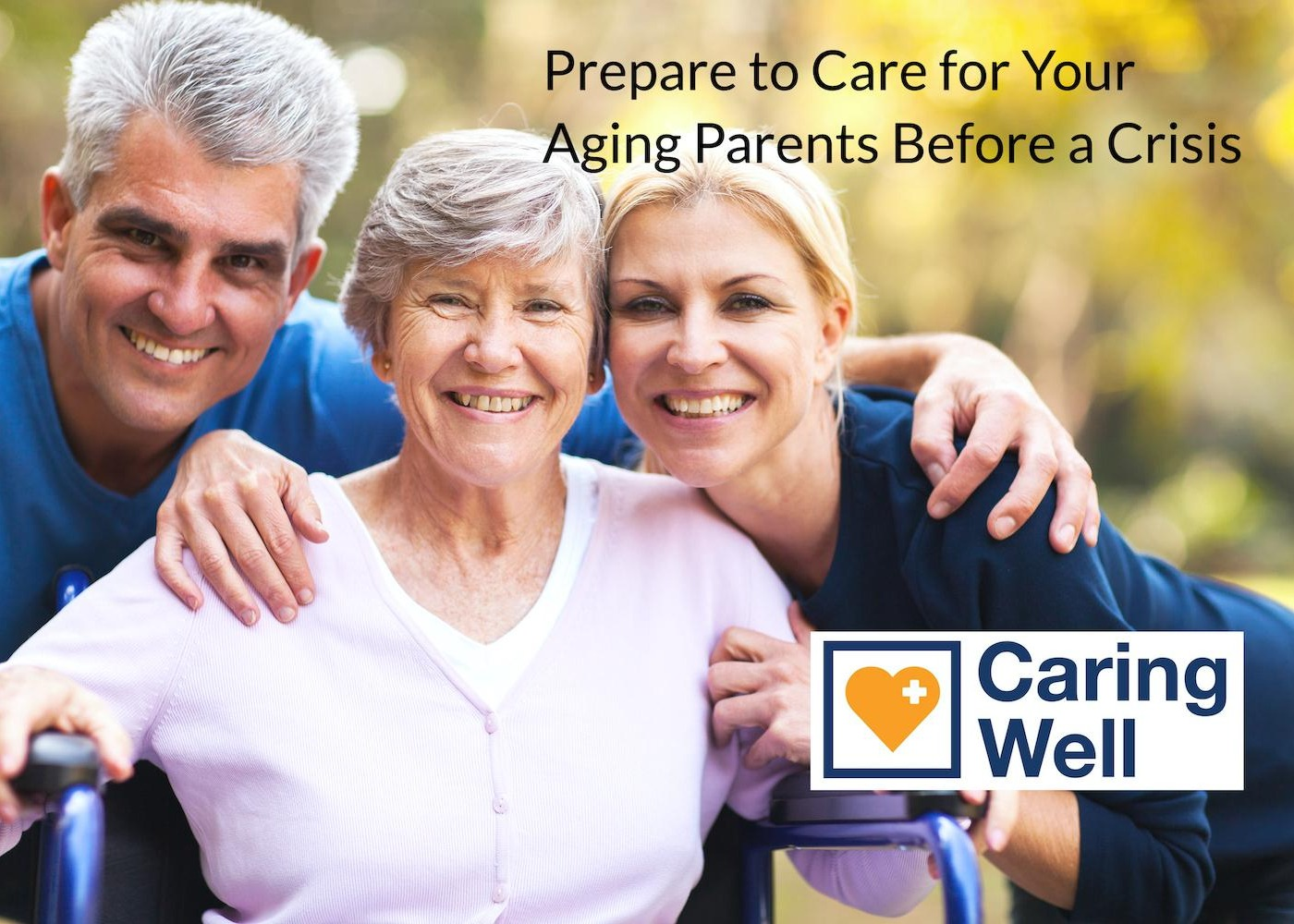 Webinar Recording: Prepare to Care for Your Aging Parents Before a Crisis Thumbnail