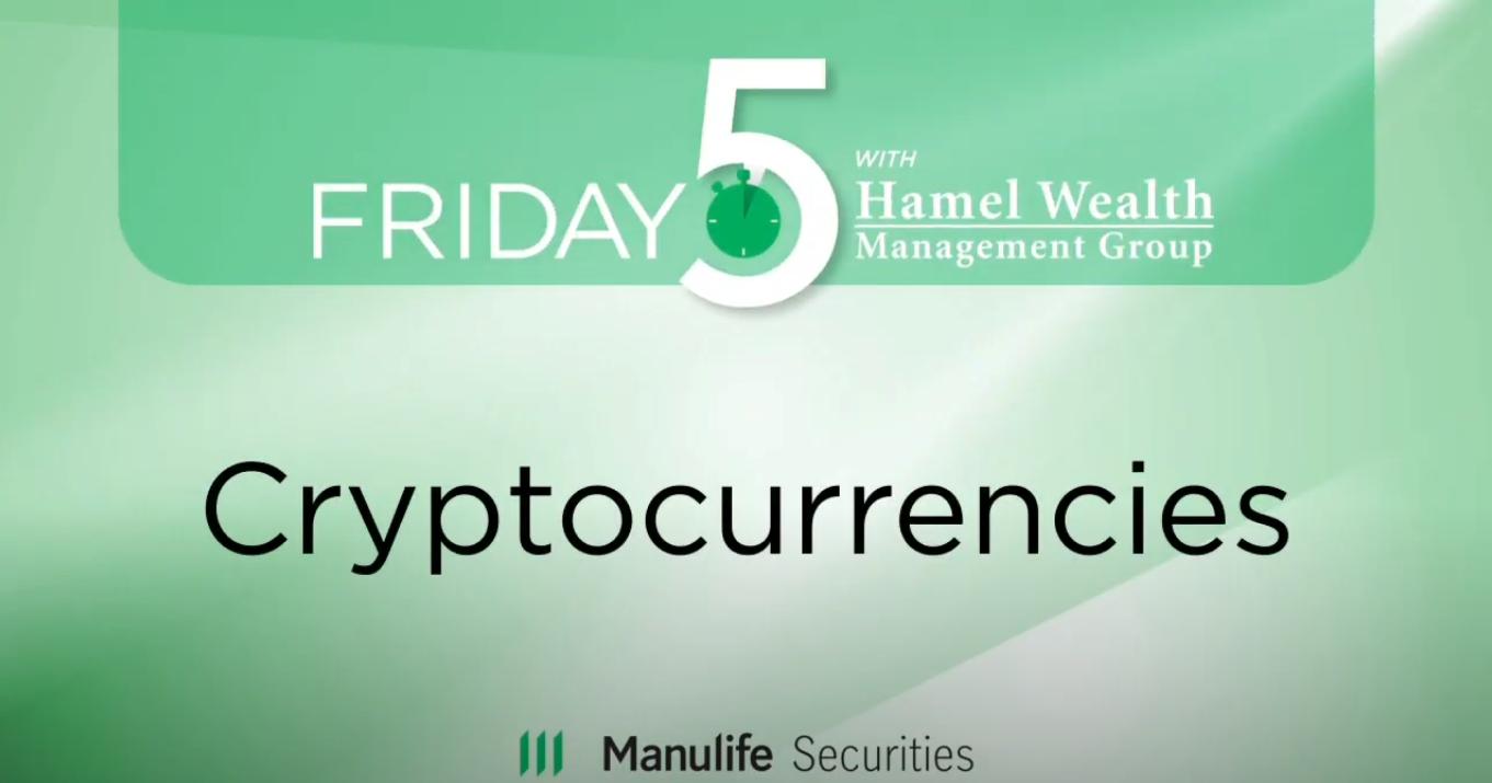 Friday 5 - Cryptocurrencies - Brian Mosoff Thumbnail