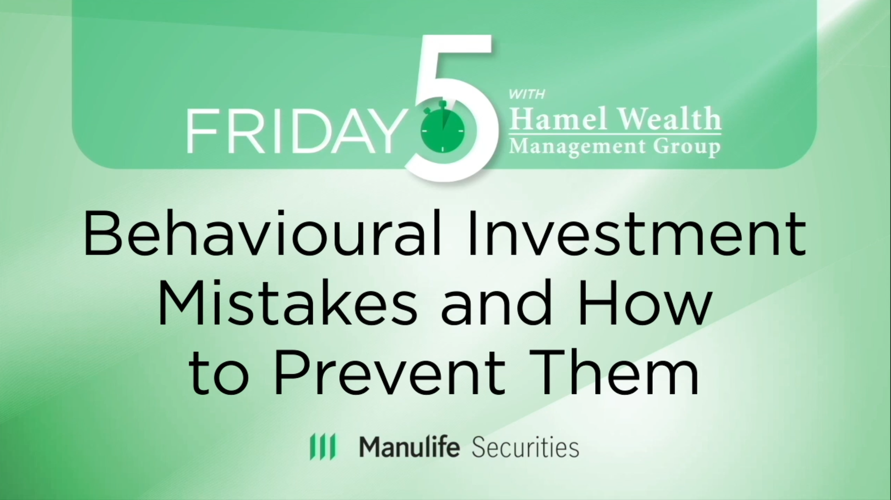 Friday 5 - Behavioural Investment Mistakes and How To Prevent Them - Craig Basinger Thumbnail