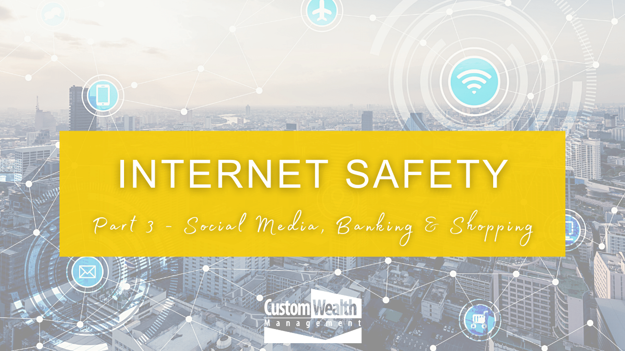 Internet Safety Part 3 - Social Media, Online Banking & Shopping Thumbnail