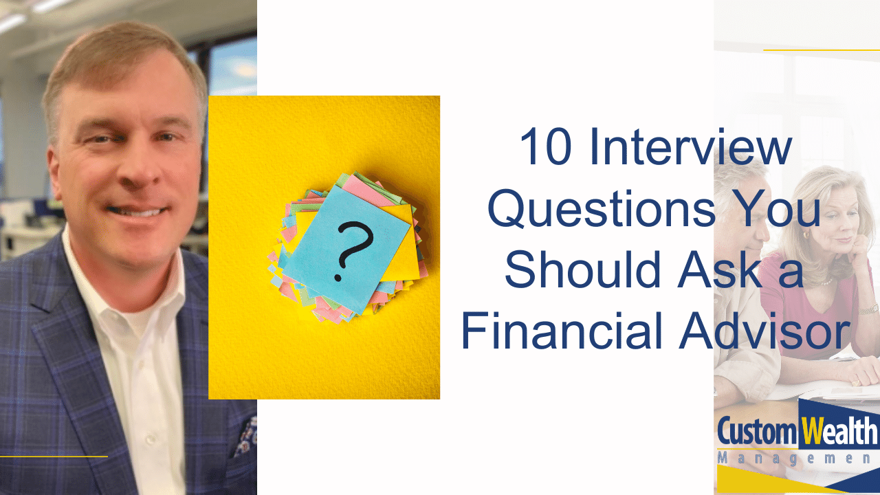 10 Interview Questions You Should Ask a Financial Advisor Thumbnail
