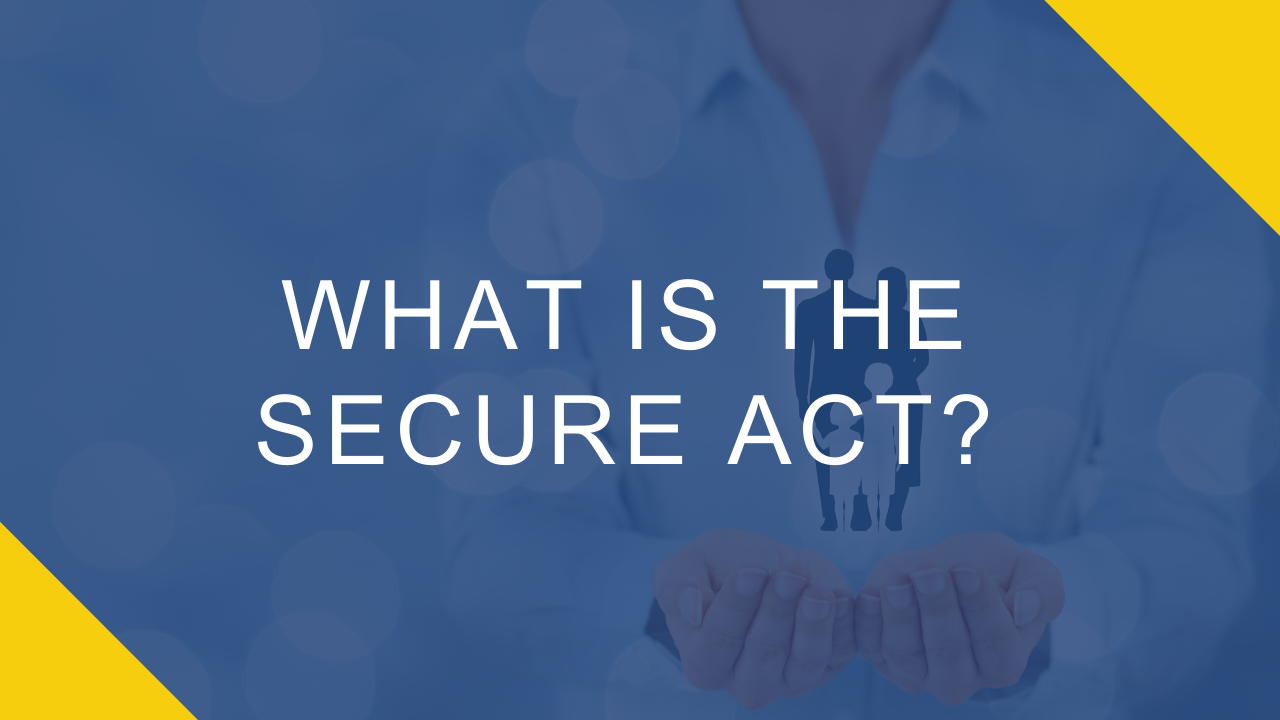 What is the SECURE Act?  Thumbnail