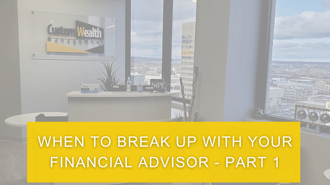 When to Break Up With Your Financial Advisor Part 1 Thumbnail