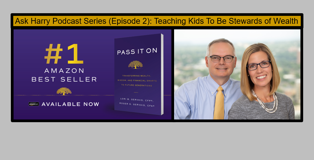Ask Harry Podcast Series (Episode 2): Teaching Kids To Be Stewards of Wealth Thumbnail