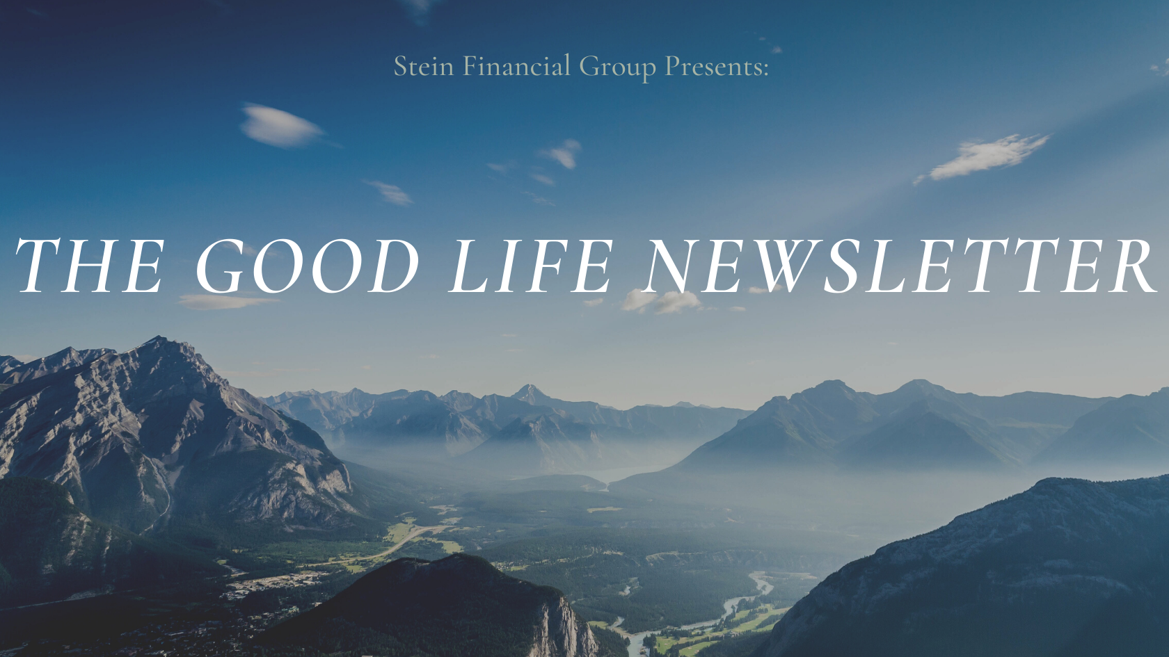 The Good Life Newsletter - Economic Recovery Updates & Insight Into Continued Stock Growth Thumbnail