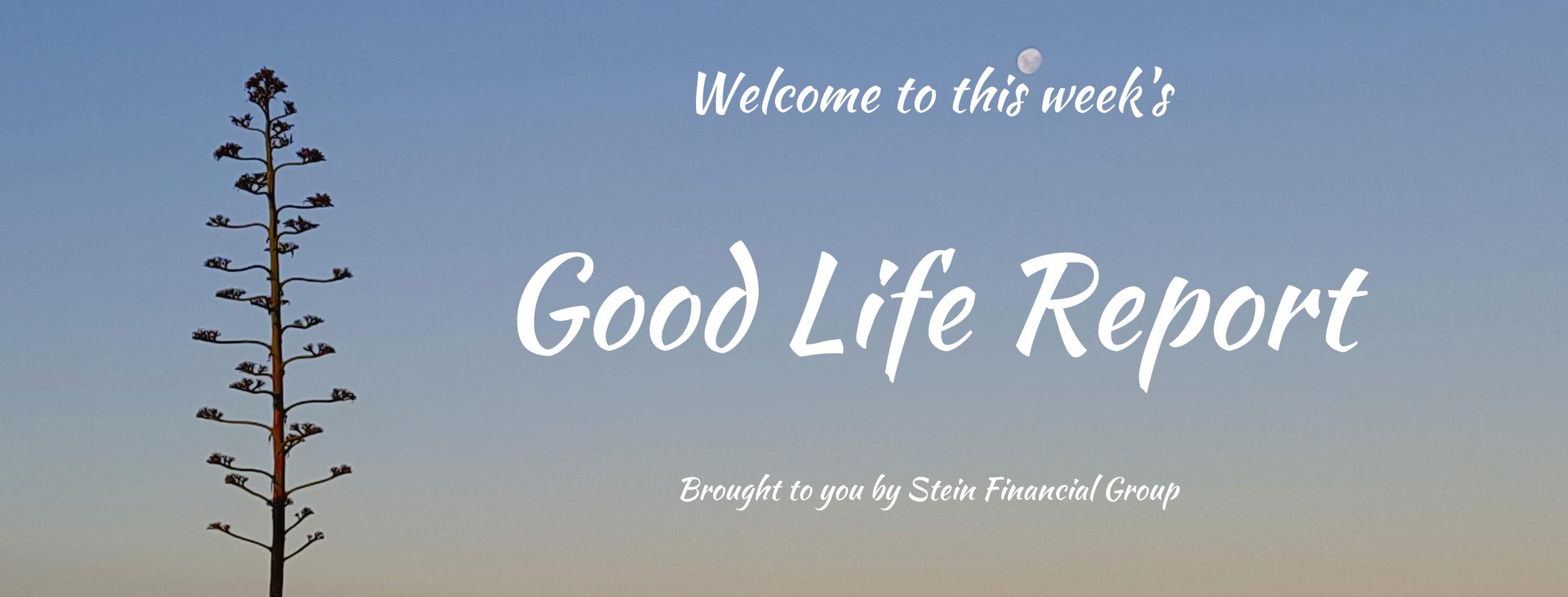The Good Life Report 4.8.2020 Thumbnail