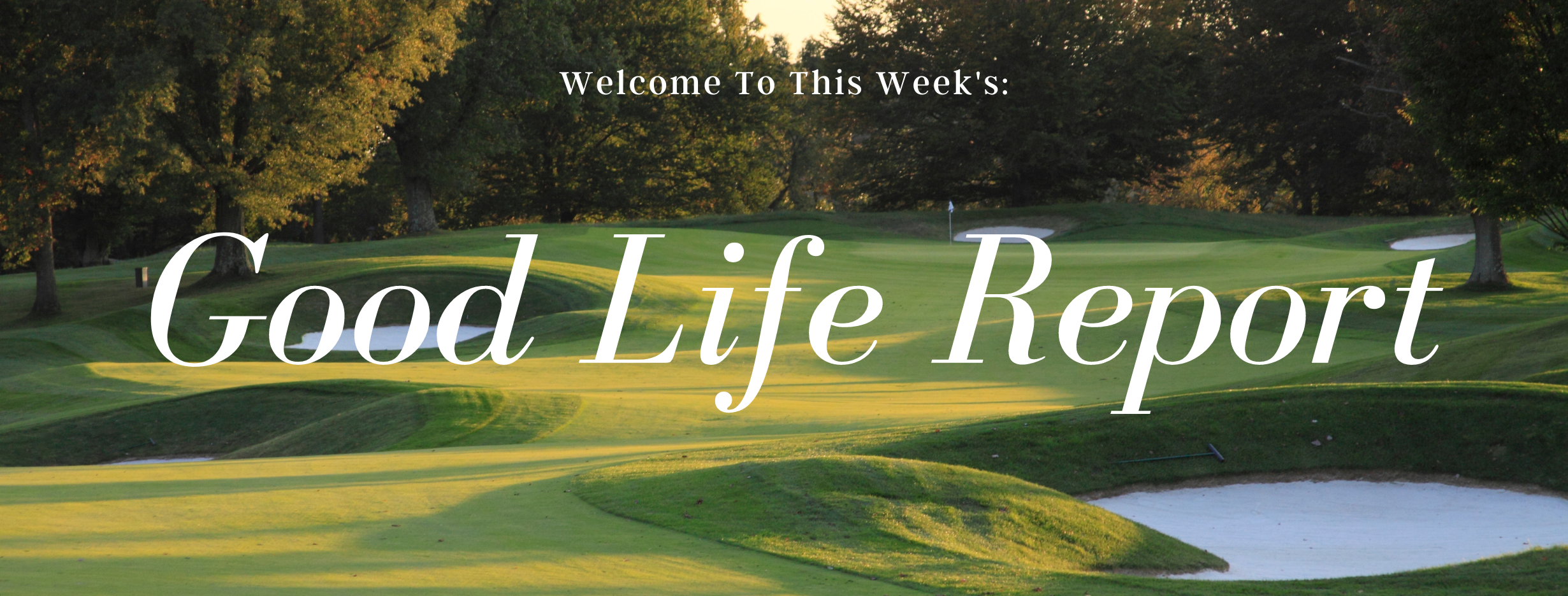The Good Life Report - Golf Tips & End-Of-Summer Recipe Thumbnail