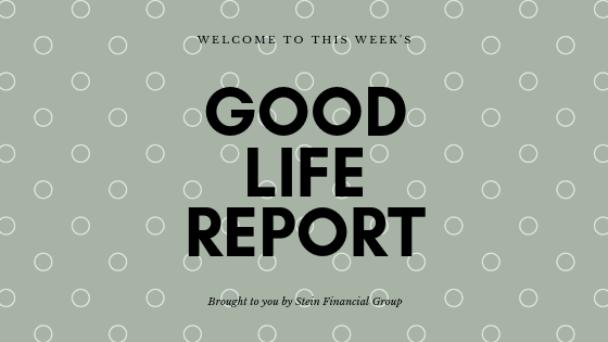 The Good Life Report 5/3/19 Thumbnail
