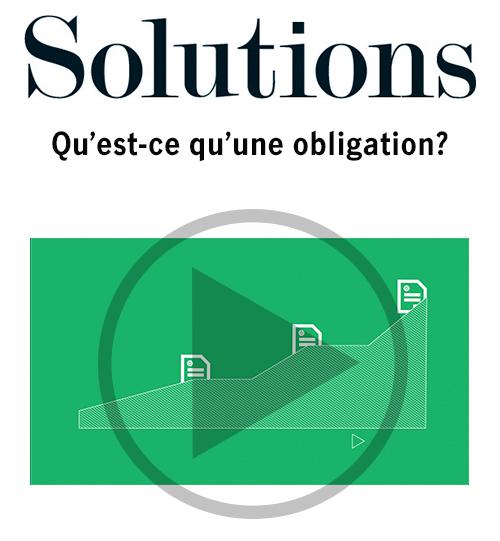 Qu'est-ce qu'une obligation? Cliquez pour ouvrir le lecteur vidéo.