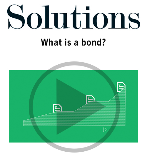 Solutions video. What is a bond? Click to play video.