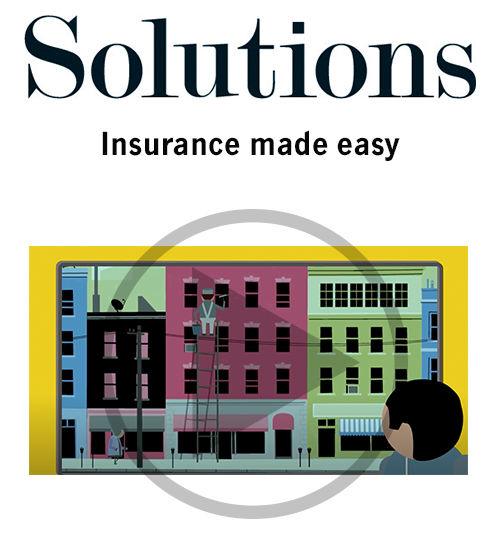 Solutions video. Insurance made easy. Click to play video.