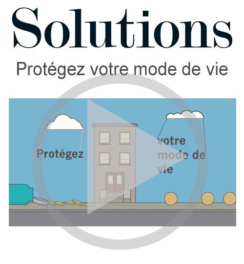 Vidéo Solutions. Protégez votre mode de vie. Cliquer pour regarder la vidéo.