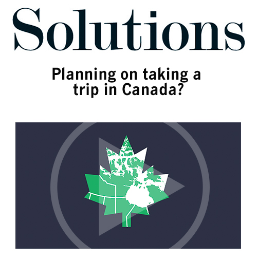 Solutions video. Planning on taking a trip in Canada? Click to play video.