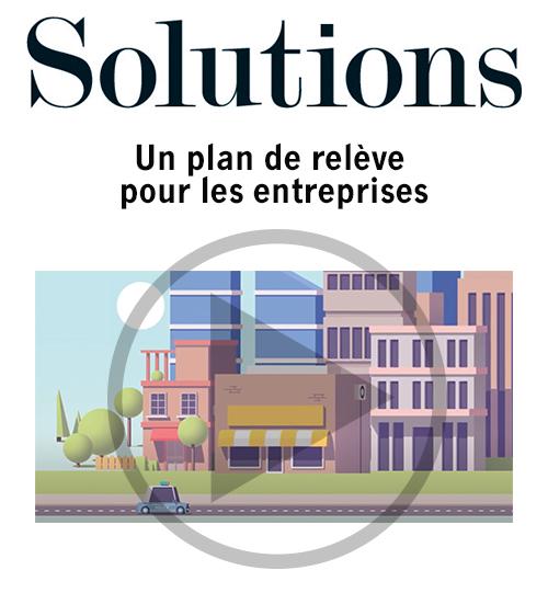 Vidéo Solutions. Un plan de relève pour les entreprises. Cliquer pour regarder la vidéo.