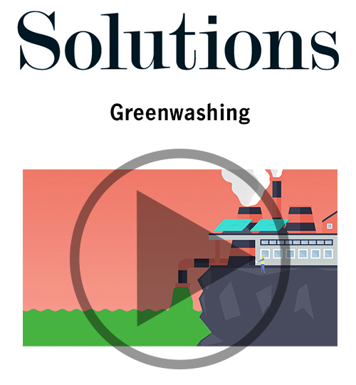Solutions video. Greenwashing. Click to play video.