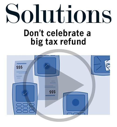Don't celebrate a tax refund Thumbnail