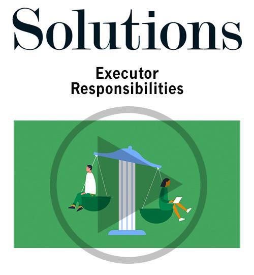Video: Executor responsibilities Thumbnail