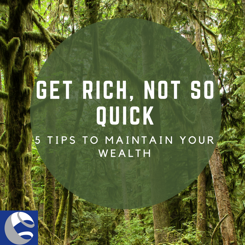 Get Rich Not So Quick: 5 Tips to Maintain Your Wealth Thumbnail