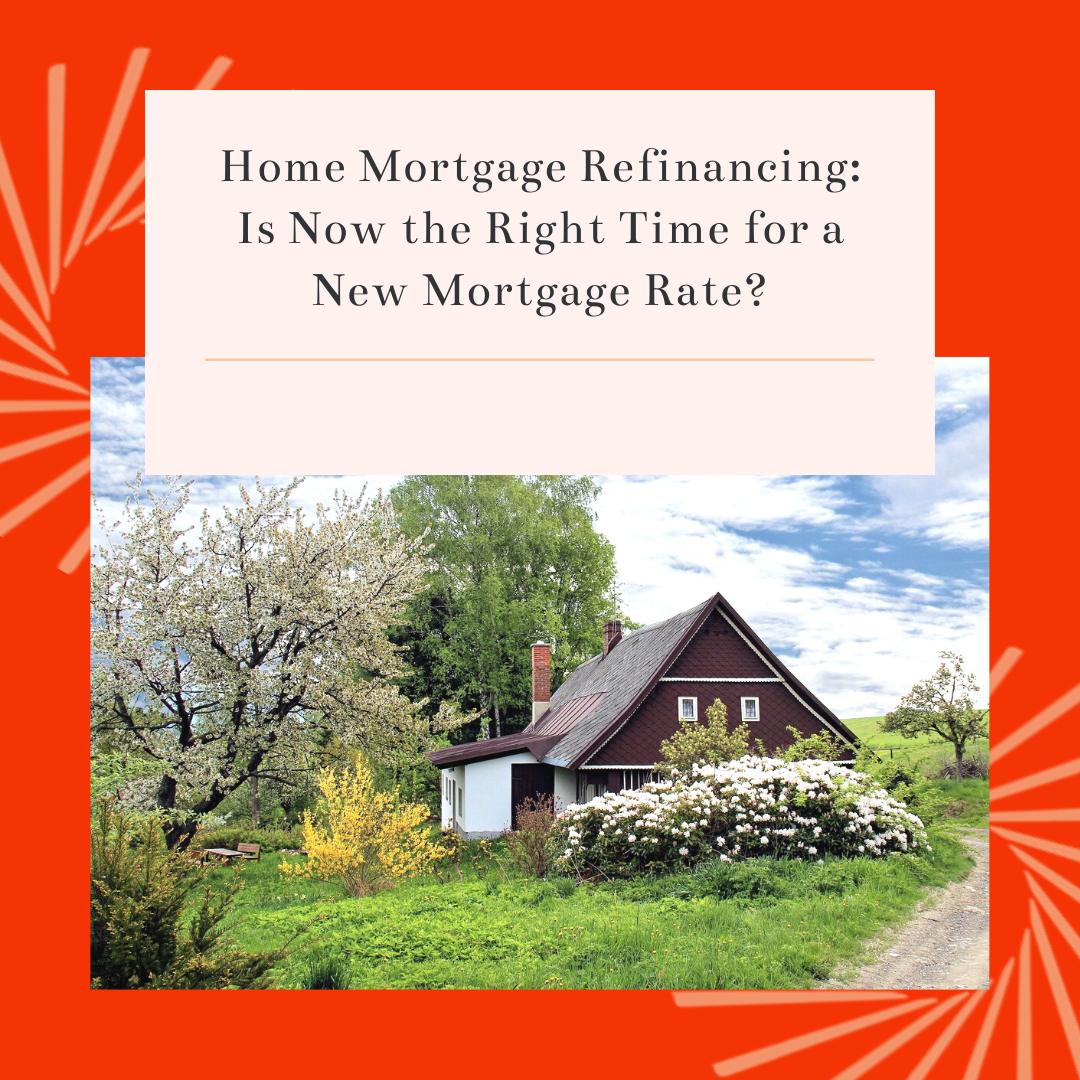 Home Mortgage Refinancing: Is now the right time for a new mortgage rate? Thumbnail