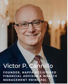 Victor P. Cannillo - Founder, NAPFA-registered financial advisor & wealth management principle