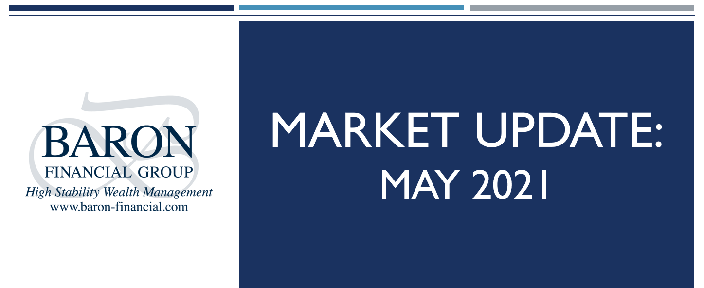 Video: Baron Financial Group Market Update for May 2021 Thumbnail