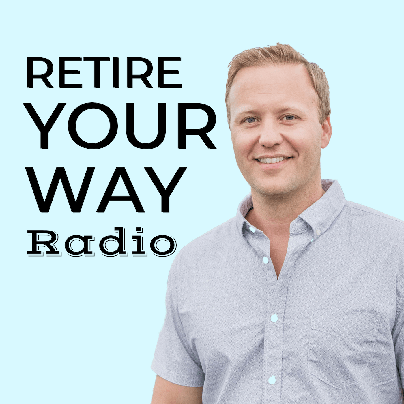 Welcome To Retire Your Way Radio - Episode 1 Thumbnail