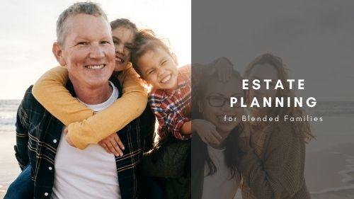 Estate Planning for Blended Families Thumbnail