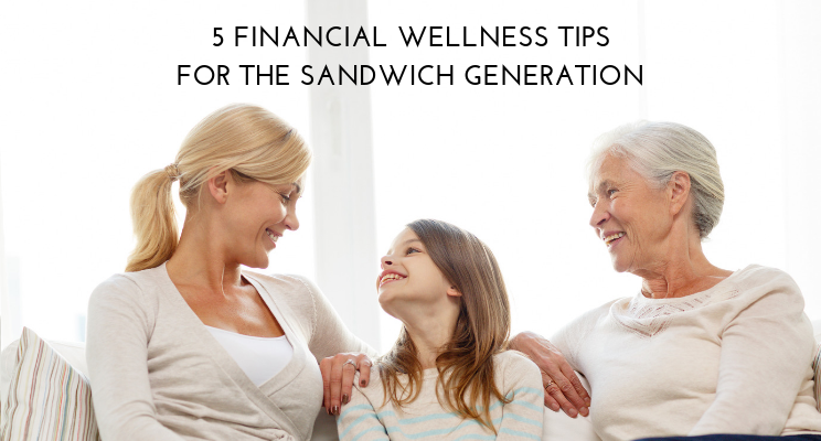 5 Financial Wellness Tips for the Sandwich Generation Thumbnail